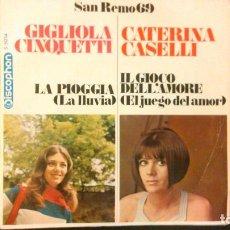 Discos de vinilo: GIGLIOLA CINQUETTI - LA PIOGGIA / CATERINA CASELLI - IL GIOCO DELL´AMORE - SAN REMO 69. Lote 62634524