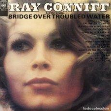 Discos de vinilo: RAY CONNIFF - BRIDGE OVER TROUBLED WATER - LP. Lote 62646072