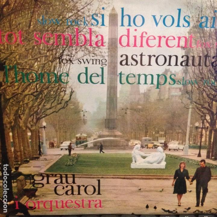 GRAU CAROL: SI HO VOLS AIXÍ/TOT SEMBLA DIFERENT + 2 EDIGSA 1962 ANDREU/BORRELL/MASPONS (Música - Discos de Vinilo - EPs - Solistas Españoles de los 50 y 60)