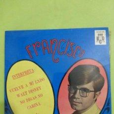 Discos de vinilo: FRANCISCO - VUELVE A MI LADO / VUELVE A MI LADO / WALT DISNEY / NO DIGAS NO / CARINA (EP 1968). Lote 62657004