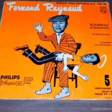 Discos de vinilo: FERNAND RAYNAUD BOURREAU D'ENFANTS LE RENDEZ VOUS EP VINILO FRANCESA SVG. Lote 62668448