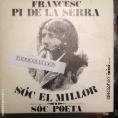 Discos de vinilo: FRANCESC PI DE LA SERRA: SOC EL MILLOR/SOC POETA SG DISCOPHON 1969 JORDI FORNAS. Lote 62657924