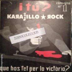 Discos de vinilo: KARAJILLO ROCK : I TU QUE HAS FET PER LA VICTORIA? NAZIS MUERTOS/SOC D'UN PAIS + 2 . Lote 62658268