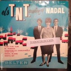 Discos de vinilo: ELS TNT CANTEN EL NADAL - FUM, FUM FUM/EL RABADA/SANTA NIT/JINGLE BELLS/CASCAVELLS BELTER 1964. Lote 62660276