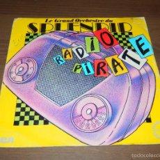 Discos de vinilo: SPLENDID RADIO PIRATE ANTIBES JUAN LES PINS LE GRAND ORCHESTRE DU SINGLE VINILO DISCO DANCE SVG. Lote 62713248