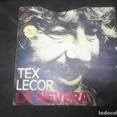 Discos de vinilo: TEX LECOR- LA NEVERA. Lote 62741216