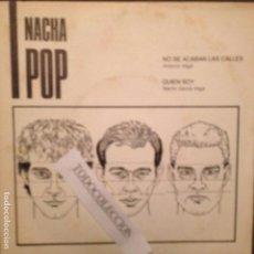 Discos de vinilo: NACHA POP: NO SE ACABAN LAS CALLES - ANTONIO VEGA + QUIÉN SOY- NACHO GARCÍA VEGA SG 1987. Lote 160618932