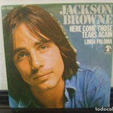 Discos de vinilo: SINGLE - JACKSON BROWNE - HERE COME THOSE TEARS AGAIN / LINDA PALOMA (EDICIÓN ESPAÑOLA). Lote 62788896
