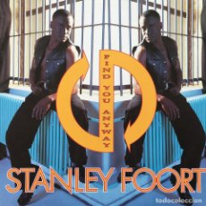 Discos de vinilo: STANLEY FOORT - FIND YOU ANYWAY . MAXI SINGLE . 1995 GERMANY. Lote 62876496