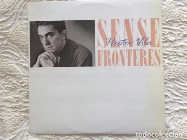 HÈCTOR VILA - SENSE FRONTERES - PICAP 1988 - CONTIENE ENCARTE ORIGINAL - NUEVO (Música - Discos - LP Vinilo - Cantautores Españoles)
