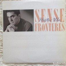 Discos de vinilo: HÈCTOR VILA - SENSE FRONTERES - PICAP 1988 - CONTIENE ENCARTE ORIGINAL - NUEVO. Lote 62900676