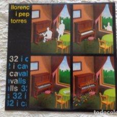 Discos de vinilo: LLORENÇ I PEP TORRES - 32 I CAVALLS - AUDIOVISUALS DE SARRIÀ 1985 - CONTIENE ENCARTE ORIGINAL NUEVO. Lote 62902716