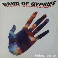 Discos de vinilo: BAND OF GYPSIES - TRAVELS IN HYPER REALITY . MAXI SINGLE . 1991 QUALITY. Lote 32655058