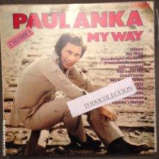 Discos de vinilo: PAUL ANKA ( MY WAY ) RCA ED. INGLATERRA -REEDICION DE 1969 GRABACION DE 1963. Lote 62992252