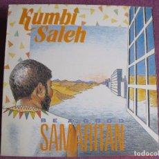 Dischi in vinile: LP - KUMBI SALEH - BE A GOOD SAMARITAN (SPAIN, ANUBIS RECORDS 1988). Lote 63001560