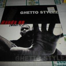 Discos de vinilo: GHETTO STYLEZ HANDS UP. Lote 63008136