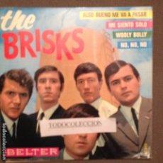 Discos de vinilo: THE BRISKS: NO NO NO - WOOLY BULLY - ME SIENTO SOLO - ALGO BUENO VA A PASAR EP BELTER 1965. Lote 63092716