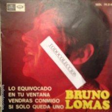 Discos de vinilo: BRUNO LOMAS: LO EQUIVOCADO - EN TU VENTANA - VENDRÁS CONMIGO - SI SÓLO QUEDA UNO - 1966. Lote 63100224