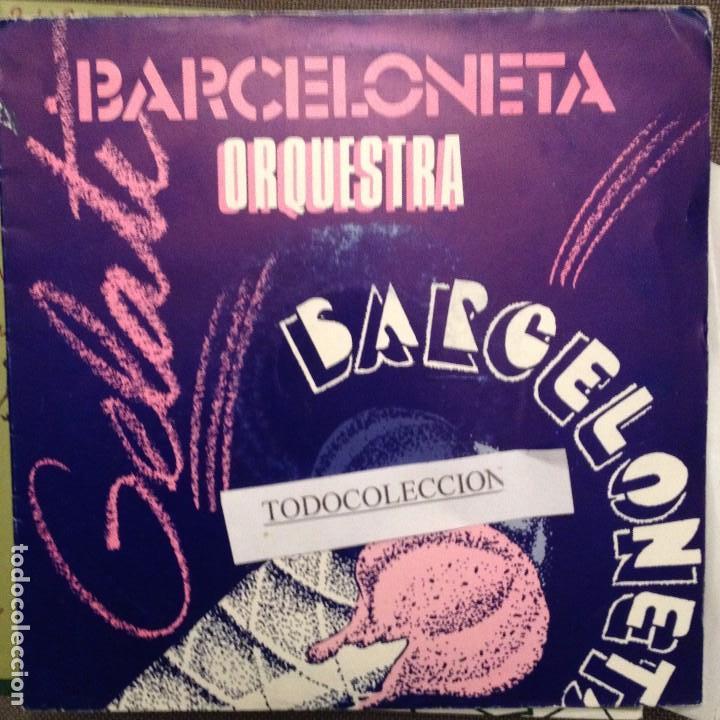 BARCELONETA ORQUESTRA: GELATI/CALLE LUNA, CALLE SOL/JUST THE WAY YOU ARE+1 JACKSONS, B. JOEL,W.COLON (Música - Discos de Vinilo - EPs - Orquestas)