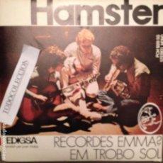 Discos de vinilo: HAMSTER: RECORDES EMMA? / EM TROBO SOL. EDIGSA 1972 FOLK PROGRESIVO ARR.LLUIS LLACH/LAURA ALMERICH. Lote 63165624