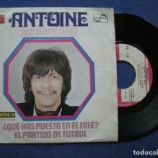 Discos de vinilo: ANTOINE QUE HAS PUESTO EN ELCAFE? SINGLE SPAIN 1969 PDELUXE. Lote 63271688