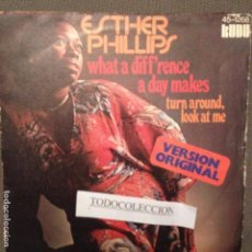 Discos de vinilo: ESTHER PHILLIPS - WHAT A DIFF'RENCE / TURN AROUND, LOOK AT ME SG 1975 ED. ESPAÑA. Lote 63301712