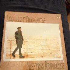Discos de vinilo: LOQUILLO Y LOS TROGLODITAS, MIENTRAS RESPIREMOS. Lote 63331080