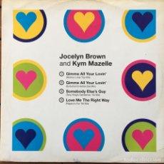 Discos de vinilo: JOCELYN BROWN AND KYM MAZELLE - GIMME ALL YOUR LOVIN' . MAXI SINGLE . 1994 ARISTA . Lote 63378976