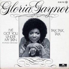 Discos de vinilo: GLORIA GAYNOR ?– I GOT YOU UNDER MY SKIN / TALK , TALK, TALK. Lote 63394700