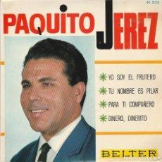Discos de vinilo: PAQUITO JEREZ / YO SOY EL FRUTERO + 3 (EP 1966). Lote 63399984