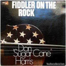 Discos de vinilo: DON SUGAR CANE HARRIS . FIDDLER ON THE ROCK LP.EX+. Lote 63425028