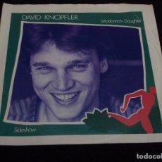 Discos de vinilo: DAVID KNOPFLER ( MADONNA'S DAUGHTER - SIDESHOW ) 1983-SWEDEN SINGLE45 POLAR. Lote 63461200