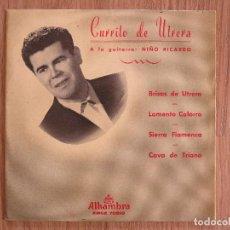 Discos de vinilo: MEGA RARE EP CURRITO DE UTRERA BRISAS DE UTRERA NIÑO RICARDO EP ALHAMBRA CHOCOLATE FLAMENCO. Lote 63542948