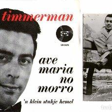 Discos de vinilo: GERT TIMMERMAN - SINGLE VINILO 7'' - AVE MARIA NO MORRO + POSTAL DEL CANTANTE. Lote 63543276