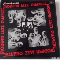 Discos de vinilo: MODERN JAZZ QUARTET - THE EARLY YEARS. Lote 63550244