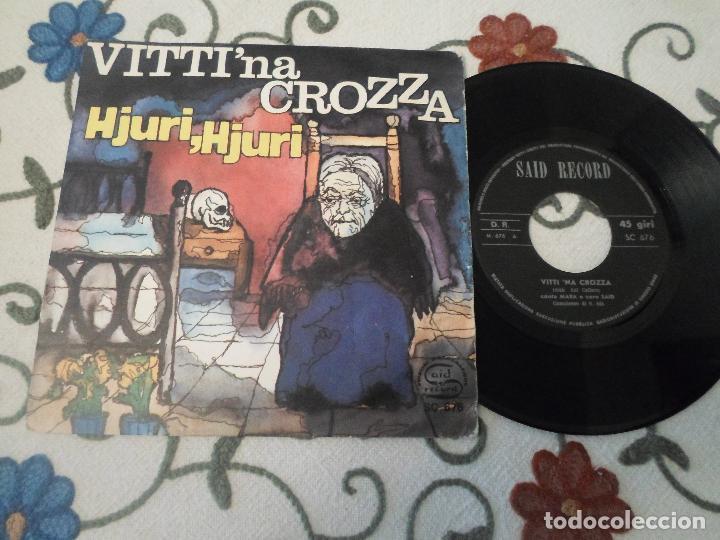 MARA E CORO SAID - VITTI 'NA CROZZA / HJURI ,HJURI (Música - Discos - Singles Vinilo - Canción Francesa e Italiana)