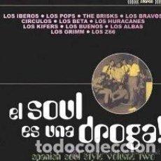 Discos de vinilo: LP EL SOUL ES UNA DROGA 2 ( IBEROS, POPS, BRAVOS, CIRCULOS, BETA, HURACANES, GRIMM, Z66, BUENOS, ETC. Lote 63590492