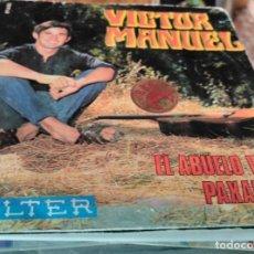 Discos de vinilo: VICTOR MANUEL: EL ABUELO VITOR + PAXARIÑOS, SINGLE 45 RPM, BELTER, 1969. Lote 63680183