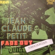 Discos de vinilo: JEAN CLAUDE PETIT: FADE OUT / QUIET SG PROMO ED. ESPAÑA 1972 RCA . Lote 63659931