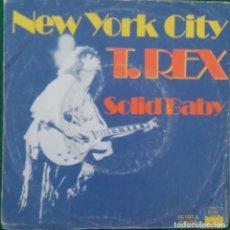 Discos de vinilo: T. REX: NEW YORK CITY/ SOLID BABY. Lote 63721755