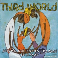 Dischi in vinile: THIRD WORLD - NOW THAT I FOUND LOVE R@RE SPANISH SINGLE 45 SPAIN 1978 REGGAE. Lote 63791031
