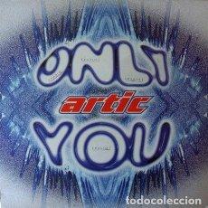 Discos de vinilo: ARTIC - ONLY YOU . MAXI SINGLE . 1995 THE COVER MASTERS . Lote 32137116