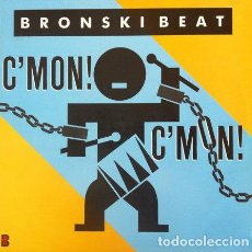 Discos de vinilo: BRONSKI BEAT - C'MON! C'MON! . MAXI SINGLE . 1986 LONDON RECORDING. Lote 32303990