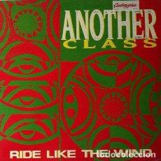 Discos de vinilo: ANOTHER CLASS - RIDE LIKE THE WIND . MAXI SINGLE . 1991 MAX MUSIC . Lote 32331545