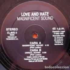 Discos de vinilo: LOVE AND HATE - MAGNIFICENT SOUND - MAXI SINGLE . 1993 CLAVE RECORDS. Lote 32350994