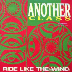 Discos de vinilo: ANOTHER CLASS - RIDE LIKE THE WIND . MAXI SINGLE . 1991 MAX MUSIC. Lote 32413803