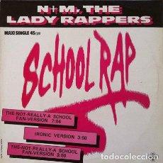 Discos de vinilo: N+M THE LADY RAPPERS - SCHOOL RAP . MAXI SINGLE . 1986 CNR RECORDS. Lote 32418608