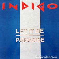 Discos de vinilo: INDIGO - LET IT BE / PARADISE . MAXI SINGLE . 1992 BLANCO Y NEGRO . Lote 32443920