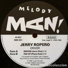 Discos de vinilo: JERRY ROPERO - DRIVER . MAXI SINGLE . 1995 MELODY MAN! . Lote 32513620