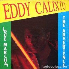 Discos de vinilo: EDDY CALIXTO - THE ADVERTENCE . MAXI SINGLE . 1984 RAF RECORDS. Lote 32522614
